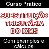 SUBSTITUI��O TRIBUT�RIA DO ICMS - Teoria, Pr�tica e Aplica��o da Al�quota de 4% para Produtos Importados