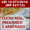 NOVAS FORMAS DE APURA��O DO LUCRO REAL, PRESUMIDO E ARBITRADO COM BASE NA MP 627/2013