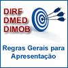 DIRF/DMED/DIMOB - Regras Gerais para Apresentação