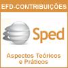 EFD-CONTRIBUI��ES - Aspectos Te�ricos e Pr�ticos
