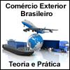 INTRODU��O AO COM�RCIO EXTERIOR BRASILEIRO - Teoria e Pr�tica (Noturno)